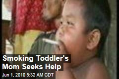 Smoking Toddler's Mom Seeks Help