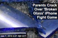 Parents Crack Over 'Broken Glass' iPhone Fight Game