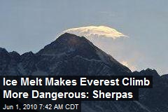 Ice Melt Makes Everest Climb More Dangerous: Sherpas