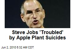 Steve Jobs 'Troubled' by Apple Plant Suicides