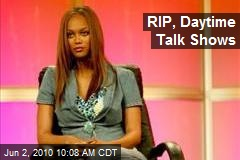 RIP, Daytime Talk Shows