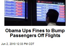 Obama Ups Fines to Bump Passengers Off Flights