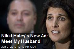 Nikki Haley's New Ad: Meet My Husband