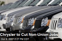 Chrysler to Cut Non-Union Jobs