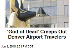 'God of Dead' Creeps Out Denver Airport Travelers