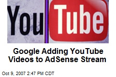 Google Adding YouTube Videos to AdSense Stream