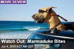 Watch Out: Marmaduke Bites