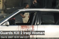 Guards Kill 2 Iraqi Women