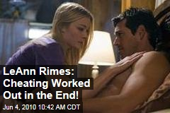 LeAnn Rimes: Cheating Worked Out in the End!