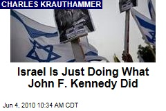 Israel Is Just Doing What John F. Kennedy Did