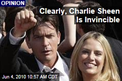 Clearly, Charlie Sheen Is Invincible