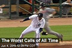 The Worst Calls of All Time
