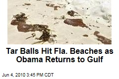 Tar Balls Hit Fla. Beaches as Obama Returns to Gulf