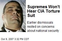 Supremes Won't Hear CIA Torture Suit