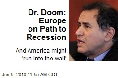 Dr. Doom: Europe on Path to Recession