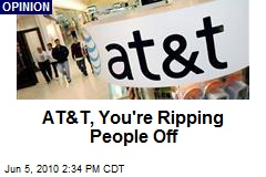 AT&T, You're Ripping People Off