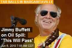 Jimmy Buffett on Oil Spill: 'This Will Pass'