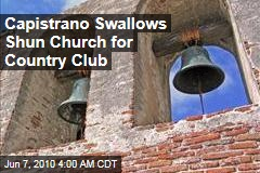 Capistrano Swallows Shun Church for Country Club