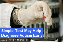 Simple Test May Help Diagnose Autism Early
