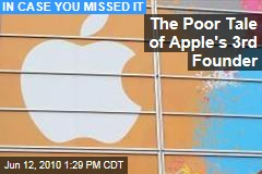 The Poor Tale of Apple's 3rd Founder