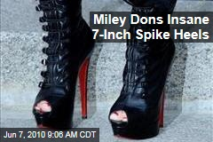 Miley Dons Insane 7-Inch Spike Heels