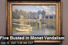 Five Busted in Monet Vandalism