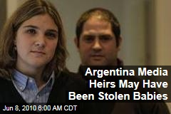Argentina Media Heirs May Have Been Stolen Babies