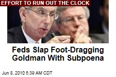 Feds Slap Foot-Dragging Goldman With Subpoena
