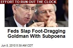 Feds Slap Foot-Dragging Goldman With Subpoena