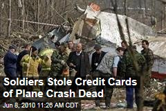 Soldiers Stole Credit Cards of Plane Crash Dead