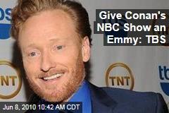 Give Conan's NBC Show an Emmy: TBS