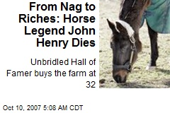 From Nag to Riches: Horse Legend John Henry Dies