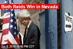 Both Reids Win in Nevada