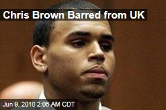 Chris Brown Barred from UK