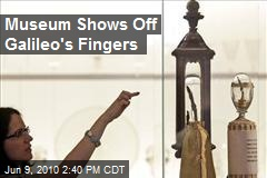 Museum Shows Off Galileo's Fingers