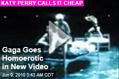Gaga Goes Homoerotic   As Perry Rips 'Blasphemy'
