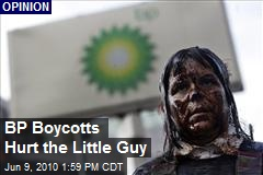 BP Boycotts Hurt the Little Guy