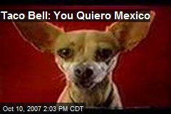 Taco Bell: You Quiero Mexico