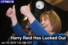 Harry Reid Has Lucked Out