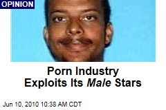 Porn Industry Exploits Its Male Stars