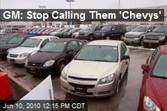 GM: Stop Calling Them 'Chevys'