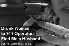 Drunk Woman to 911 Operator: Find Me a Husband