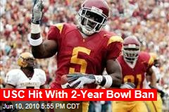 USC Hit With 2-Year Bowl Ban