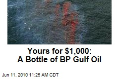 Yours for $1,000: A Bottle of BP Gulf Oil
