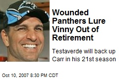 Wounded Panthers Lure Vinny Out of Retirement