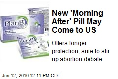 New 'Morning After' Pill May Come to US