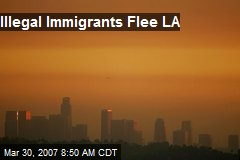 Illegal Immigrants Flee LA