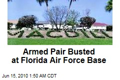 Armed Pair Busted at Florida Air Force Base