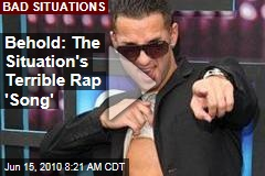 Behold: The Situation's Terrible Rap 'Song'