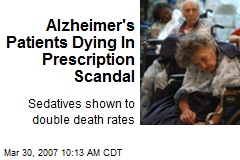 Alzheimer's Patients Dying In Prescription Scandal
